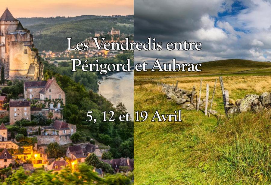Les vendredis entre Périgord et Aubrac!